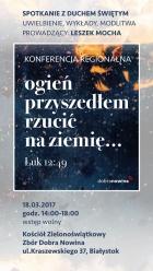 """18.03.2017 r. (sobota) - Konferencja """"Ogień przyszedłem rzucić na ziemię"""""""